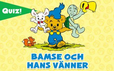 Vad kan du om Bamse och hans vänner?